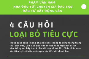 Phạm Văn Nam - 4 câu hỏi để loại bỏ tiêu cực